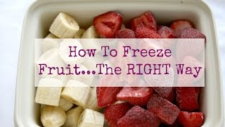 How To Freeze Fruit...The Riġht Way