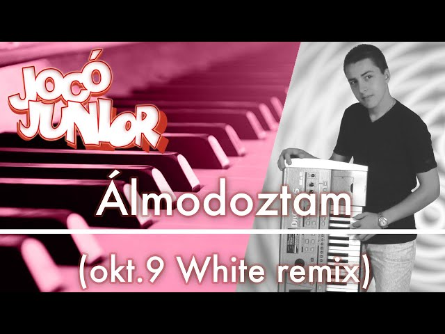 Jocó Junior - Álmodoztam (okt.9 White remix)