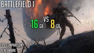 battlefield 1 16gb vs 8gb ram benchmark   gtx 1060   i5 6500