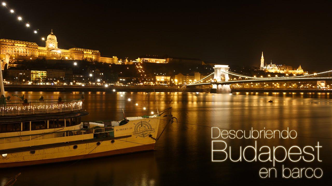 Budapest Desde El Danubio En Barco Por La Noche Youtube