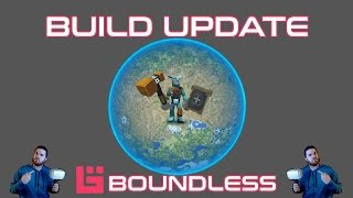 BOUNDLESS | Build Update