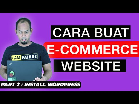 cara-buat-ecommerce-website-2020.-part-2-:-cara-install-wordpress