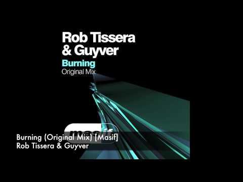 Rob Tissera & Guyver - Burning (Original Mix) [Masif]