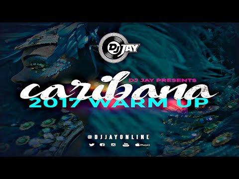 DJ JAY  CARIBANA WARM UP 2017 SOCA 2017