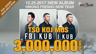FBI X KUB 'Tso Koj Mus' (Official Full Song+Lyric) #KhosiabChannel