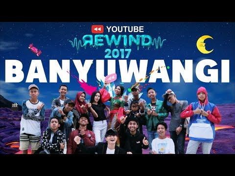 YouTube Rewind Banyuwangi 2017-Shine Together Like a Sunrise