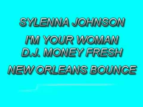 SYLENNA JOHNSON-I'M YOUR WOMAN-NEW ORLEANS BOUNCE