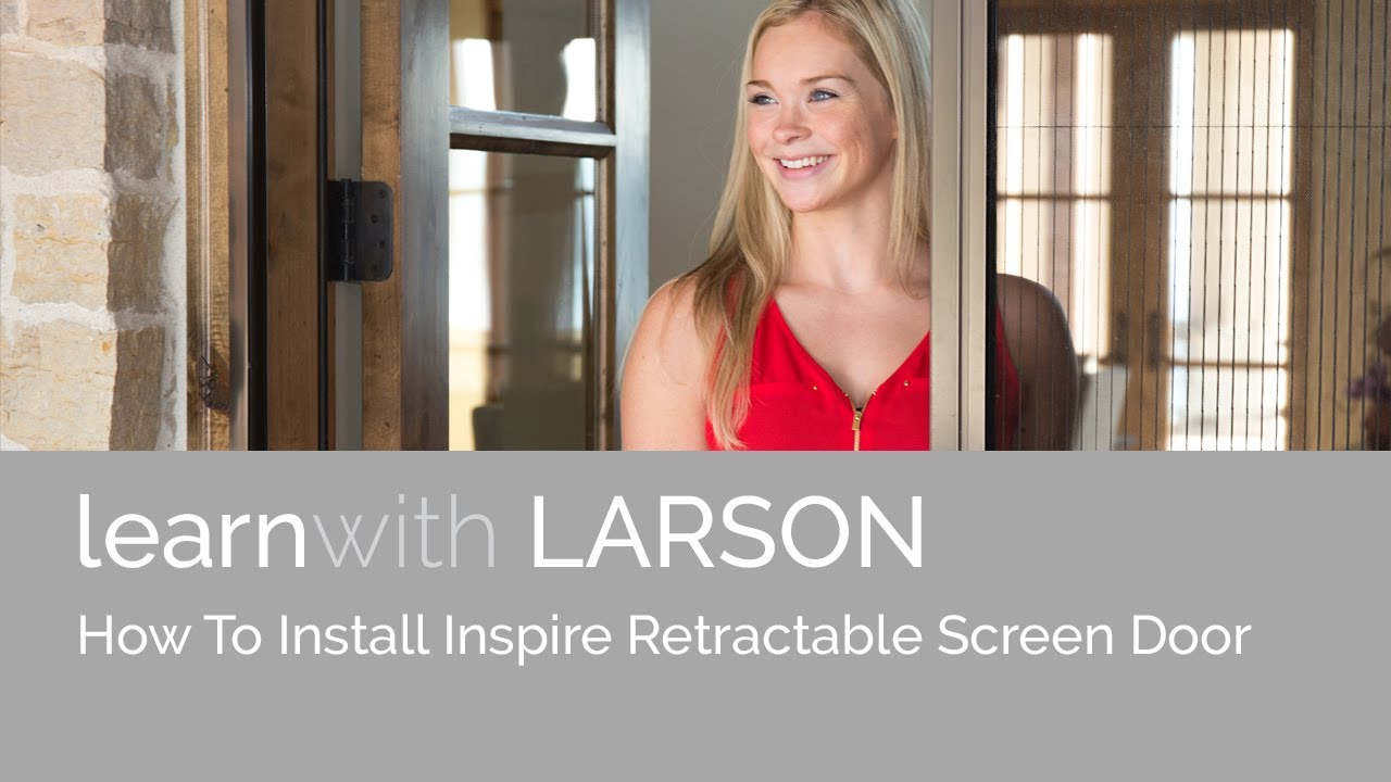 How To Install A Larson Inspire In100 Retractable Screen Door Youtube