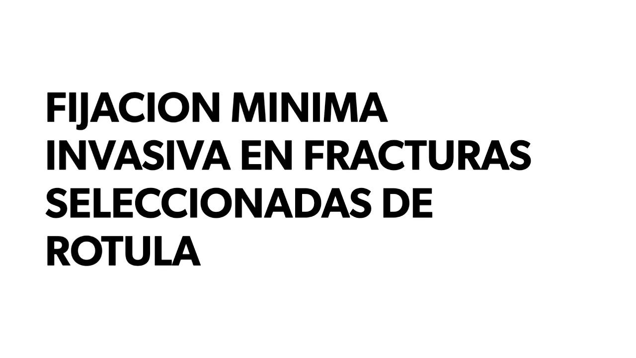 Fijación mínima invasiva como tratamiento alternativo en fracturas seleccionadas de rotula.