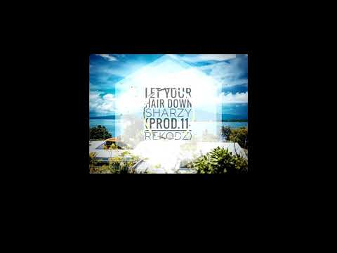Sharzy-Let Your Hair Down-  -11 Records-Nimox Studio-Solomon Island Music 2018