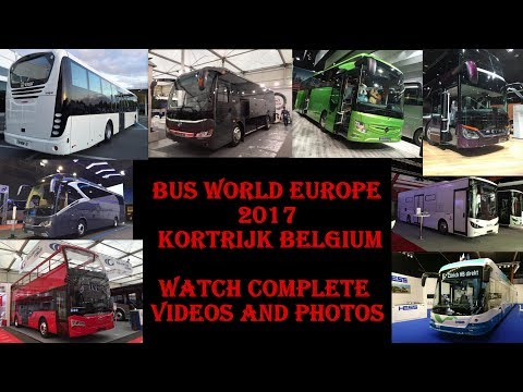 Bus World Europe 2017 | Kortrijk | Belgium | New Videos & Photos |