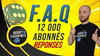 Réponses F.A.Q des 12.000 Abonnés de la chaîne !