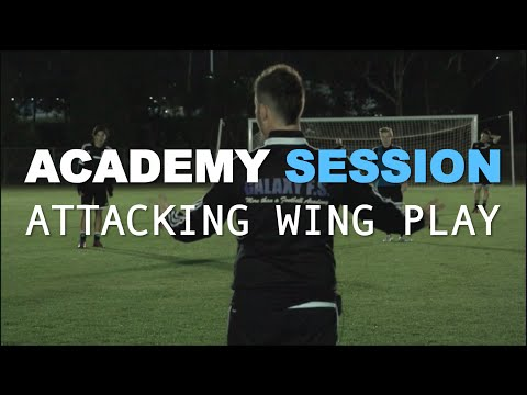Football Academy Session 3 - Attacking Wing Play