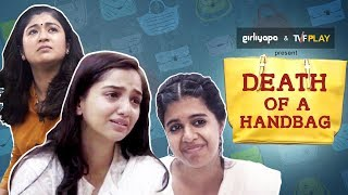Death Of A Handbag feat. Ahsaas Channa, Sejal Kumar & Nidhi Bisht | Girliyapa