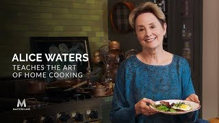 Alice Waters Teaches The Art of Home Cooking  Official Trailer  MasterClass