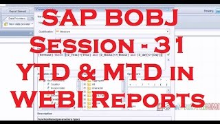 How to Calculate YTD & MTD values in Webi Reports - SAP Business Objects Tutorial 4.0 - Session - 31