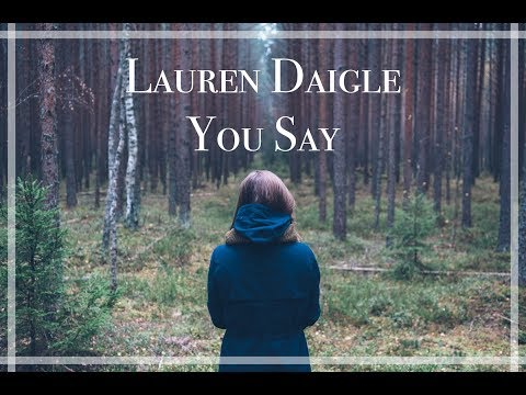 You Say // Lauren Daigle Lyrics