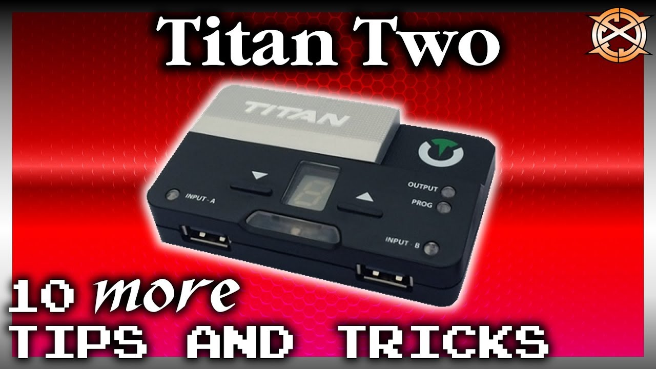 10 More Tips and Tricks | Titan Two