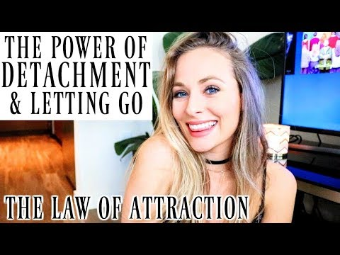 LAW OF ATTRACTION: DETACHMENT | How To, Why, Benefits, and W