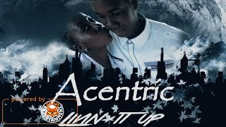 Acentric - Living It Up [Dream Team Riddim] March 2018
