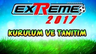 exTReme 17 Kurulum ve Tanıtım