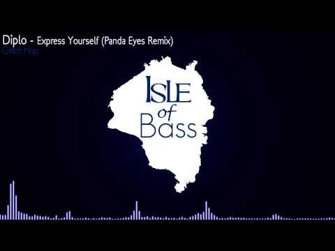 Diplo  Express Yourself Panda Eyes Remix