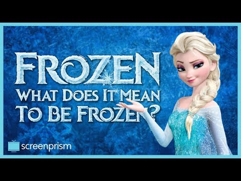 """Disney's Frozen: What Does It Mean to Be """"Frozen?"""""""