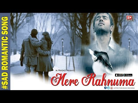 MERE RAHNUMA | SATWIK SINGH | NEW HEART MELTING SAD ROMANTIC SONG 2018 | AFFECTION MUSIC RECORDS