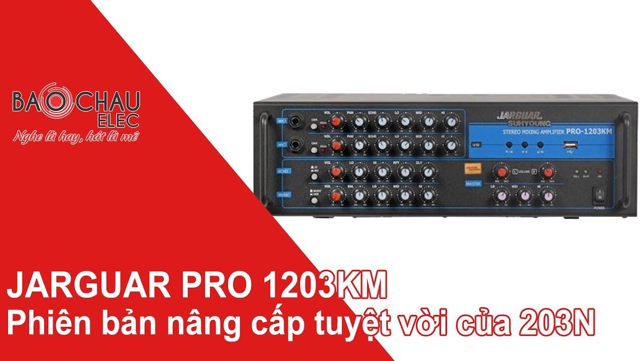 [Bảo Châu Elec] Amply karaoke 2 kênh Hàn Quốc hay nhất hiện nay: Jarguar PRO 1203KM