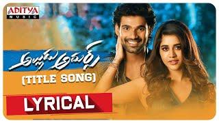 #AlluduAdhurs | Alludu Adhurs Title Song Lyrical | Bellamkonda Sreenivas | Nabha Natesh | DSP