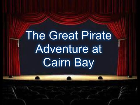 The Great Pirate Adventure At Cairn Bay