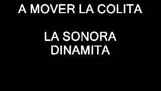 A MOVER LA COLITA - LA SONORA DINAMITA