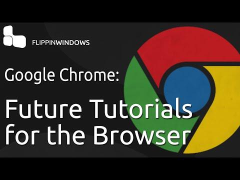 Google Chrome Browser Tutorials In The Future