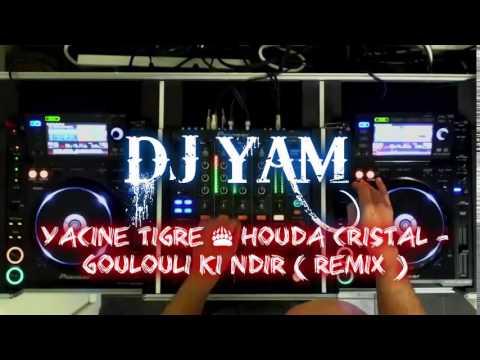 Yacine Tigre & Houda Cristal - Goulouli Ki Ndir ( Remix ) By DJ YAM..