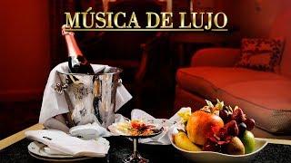 Música de Lujo, Musica Ambiental, Elegante, Relajante de Fondo, Negocios Restaurante Lujosos, deluxe