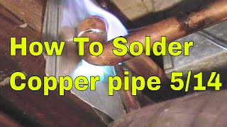 How To Solder Copper Pipe And Repipe Home Part 5