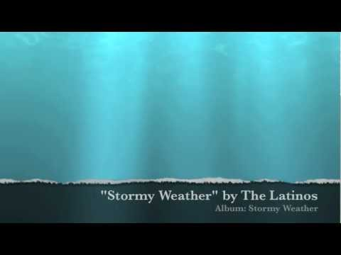The Latinos: Stormy Weather, Always, Bye Bye, Don't Let Satan Fool You