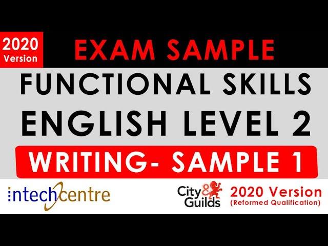 Functional Skills English Level 2 - WRITING Exam Sample (City & Guilds Reformed Exam 2020)