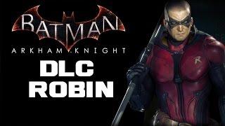 Batman Arkham Knight - DLC Robin [FR]