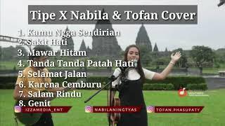 Download lagu Nabila & Tofan Cover Tipe X full Album