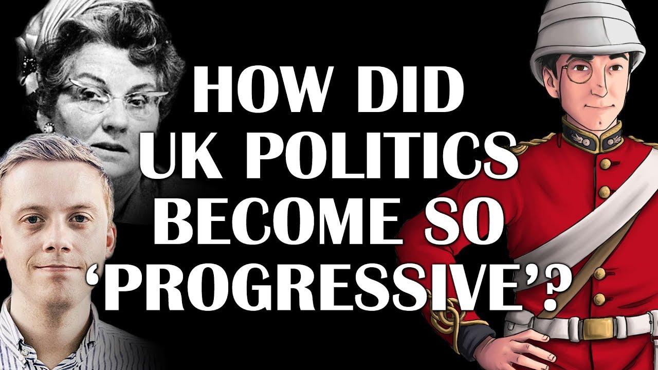 85d9a2399a67f How did UK politics become so  progressive   - YouTube