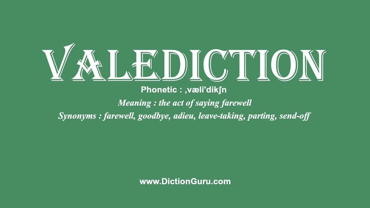 How to pronounce valediction with meaning phonetic synonyms and how to pronounce valediction with meaning phonetic synonyms and sentence examples stopboris Gallery