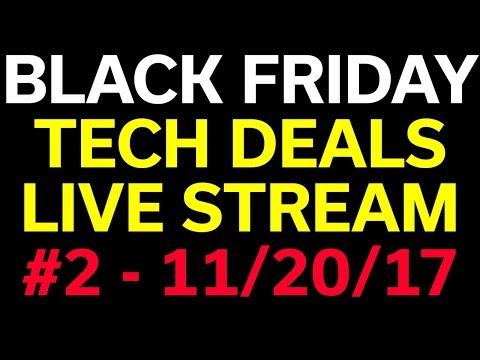 Black Friday Deals 2017 - Live Stream #2 - 11-20-17