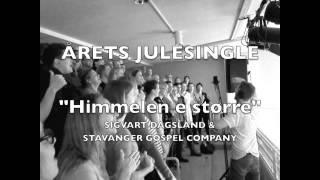 Himmelen e større (Sigvart Dagsland & Stavanger Gospel Company)