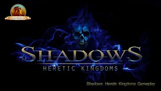 Shadows: Heretic Kingdoms Gameplay - Part 1