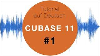 Cubase 11 Tutorial auf Deutsch #1 für Anfänger
