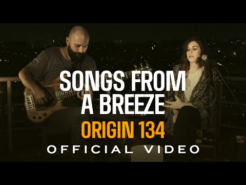 Songs From A Breeze - Origin 134 (Official Video)