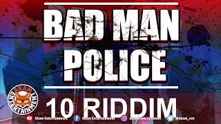 Neppy K - Bad Man Police (Raw) [10 Riddim] March 2019