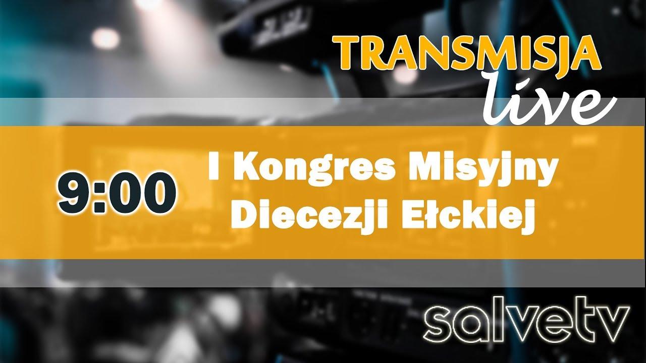 9:00 – I Kongres Misyjny Diecezji Ełckiej – Stacja Dorosłych