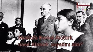 Atatürk soyadı nereden geliyor?